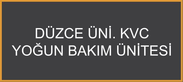 Düzce Üni. KVC Yoğun Bakım Ünitesi
