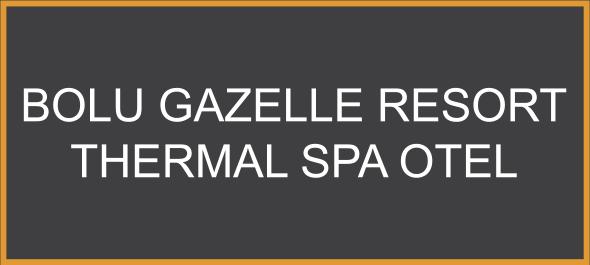Bolu Gazelle Resort Thermal Spa Otel