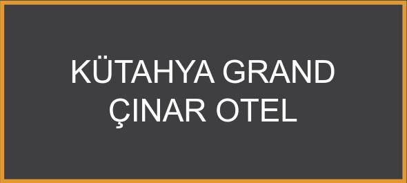 Kütahya Grand Çınar Otel