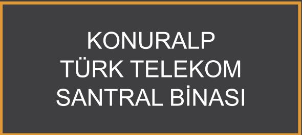 Konuralp Türk Telekom Santral Binası