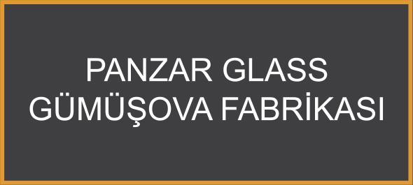 Panzar Glass Gümüşova Fabrikası