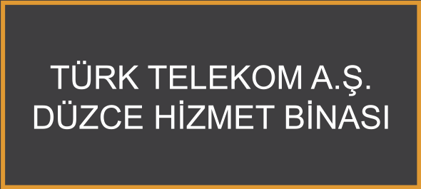 Türk Telekom A.Ş Düzce Hizmet Binası