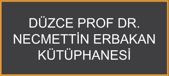 Düzce Prof. Dr. Necrettin Erbakan Kütüphanesi