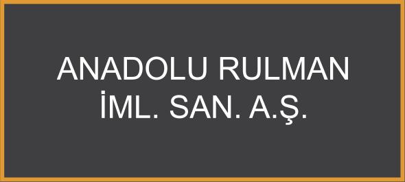 Anadolu Rulman İml. San. A.Ş.