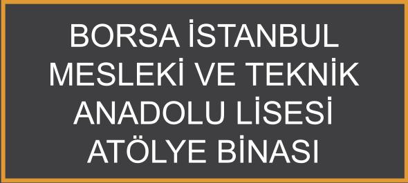 Borsa İstanbul Mesleki ve Teknik Anadolu Lisesi Atölye Binası